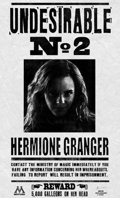 """Hermione Granger : Undesirable No 2 by Kem2000.deviantart.com on @DeviantArt -- An Undesirable is a criminally-wanted wizard by the Ministry of Magic, similar to a """"Public Enemy"""" or """"Most Wanted"""" in the Muggle world. From 1997-1998,"""
