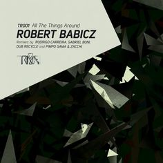 Robert Babicz – All The Things Around [TR001]