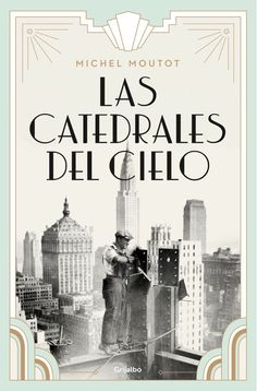 Buy Las catedrales del cielo by Michel Moutot and Read this Book on Kobo's Free Apps. Discover Kobo's Vast Collection of Ebooks and Audiobooks Today - Over 4 Million Titles! Trade Center, Media Web, Penguin Random House, Reading Online, Audiobooks, Ebooks, Novels, Sky, Blog