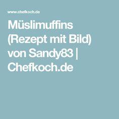 Müslimuffins (Rezept mit Bild) von Sandy83 | Chefkoch.de