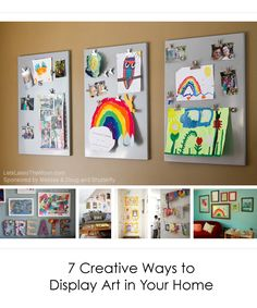 7 Creative Ways to Display Kids Art in Your Home *great collection of ideas