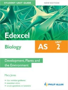 New teaching resource!  Edexcel AS biology. Unit 2, Development, plants and the environment / Mary Jones - 507/5 PHI Reference Resources. Search SOLO for 1444171941
