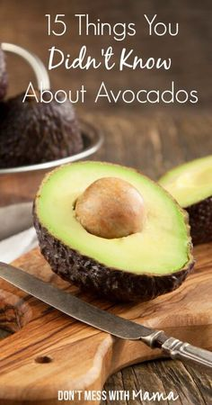 15 Health Benefits of Avocados That You Didn't Know - DontMesswithMama.com