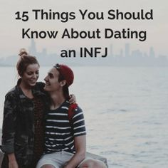 15 Things You Should Know About Dating an INFJ | INFJ Blog #INFJ