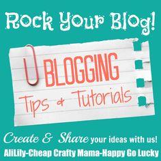 Happy-Go-Lucky: Create and Share - Blogging Tips and Tutorials