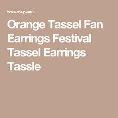 Orange Tassel Fan Earrings Festival Tassel Earrings Tassle