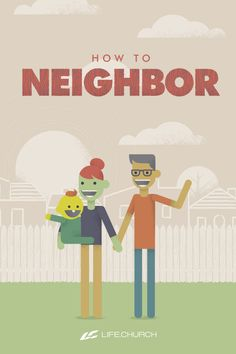 As the world grows more connected, our neighbors are closer than ever. But how close are we to our neighbors? You might not share a fence, but you can still share their burdens and joys. Now's the time to show the world How to Neighbor.