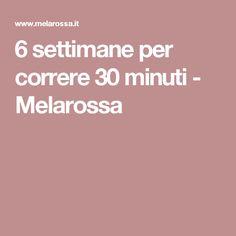 6 settimane per correre 30 minuti - Melarossa