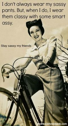 charming life pattern: retro humor - quote - I don't always wear my sassy...