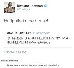 This glorious revelation that sweet Dwayne is a hufflepuff
