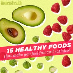 Can you name 15 healthy, filling foods? Check 'em out here: http://www.womenshealthmag.com/nutrition/high-fiber-food?cm_mmc=Pinterest-_-womenshealth-_-content-food-_-healthyfillingfoods