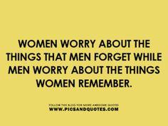 Women always remember.