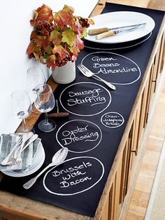 High Style, Low Budget : Thanksgiving Tables! Lot's of great ideas and tutorials, including this Thanksgiving chalkboard table runner from 'Country Living'!