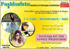 Coming soon, #FashionistaFashionLifestyleExhibition The biggest #fashion extravaganza is all set to hit the city #Raipur Fashionista - Fashion & Lifestyle Exhibition Raipur to be held on April - 7-8- 9 at Grand Imperia Hotel. 70+ Designers/Entrepreneurs will showcase world-class creations from the #DesignerWear, #Jewelry #Artifacts #HomeDecor & #Furnishing, #Footwear #Handbags & #Accessories. E-invite of the Event click http://bit.ly/2nQXnni and confirm your participation. #ENTRYFREE for…