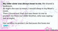My older sister was always mean to me. We shared a bedroom.