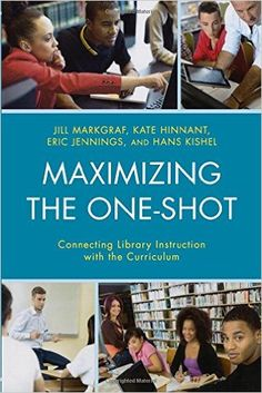 Maximizing the One-Shot: Connecting Library Instruction with the Curriculum / Jill Markgraf. Classmark : 9852.c.277.49