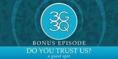 Bonus - 3G3Q All Episodes, Good People, Trust