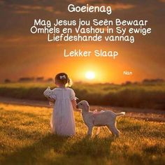 Afrikaanse Quotes, Goeie Nag, Goeie More, Channel, Good Night Sweet Dreams, Good Night Quotes, Sleep Tight, Day Wishes, Morning Messages