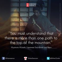 """""""You must understand that there is more than one path to the top of the mountain. Zen Quotes, Great Quotes, Motivational Quotes, Life Quotes, Inspirational Quotes, Amazing Quotes, Aikido, Samurai Quotes, Martial Arts Quotes"""