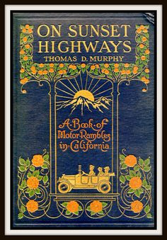 "Vintage Book Cover ""On Sunset Highways"" by Thomas D. Murphy published 1915"