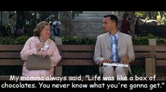 """Forrest Gump (1994): My momma always said, """"Life was like a box of chocolates. You never know what you're gonna get."""""""