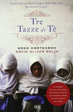 Amazon.it: Tre tazze di tè - Greg Mortenson, David O. Relin, S. Viviani - Libri