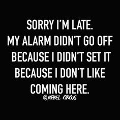 Aaahhh so true! I'm not enough of a rebel to not set my alarm though!!!! Gotta keep grinding!