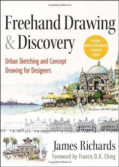 Download free Freehand Drawing and Discovery: Urban Sketching and Concept Drawing for Designers by James Richards (2013-02-04) pdf