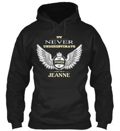 Never Underestimate The Power Of Jeanne Black Sweatshirt Front