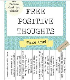 Free Positive Thoughts - I'm putting this on my door or in the Peace Area. So cool! :)