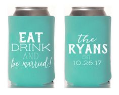 Eat Drink and Be Married Wedding Favors Bridal Shower Favors Eat Drink Be Married Custom Wedding Favors Wedding Can Coolers Gifts 1360 by SipHipHooray