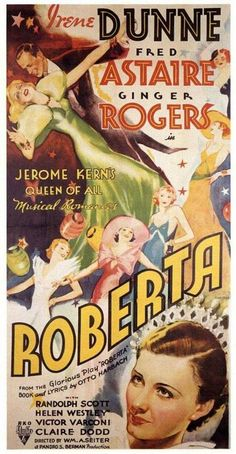 Fred Astaire, Ginger Rogers, and Irene Dunne in Roberta Old Movie Posters, Classic Movie Posters, Cinema Posters, Classic Films, Film Posters, Old Movies, Vintage Movies, Great Movies, Indie Movies