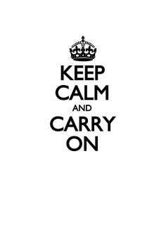 ¿Keep Calm and Carry On?