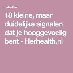18 kleine, maar duidelijke signalen dat je hooggevoelig bent - Herhealth.nl