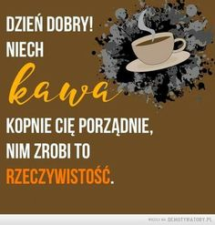 Morning Quotes, Motto, Good Morning, Humor, Funny, Polish, Printables, Food, Text Posts