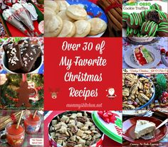 I have compiled a list of over 30 of my favorite Christmas Recipes on Mommy's Kitchen. #holidaybaking #christmas