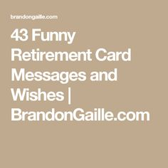 43 Funny Retirement Card Messages and Wishes | BrandonGaille.com