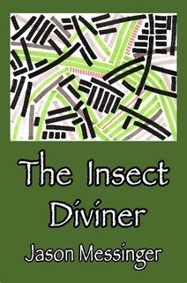 The Insect Diviner by Jason Messinger