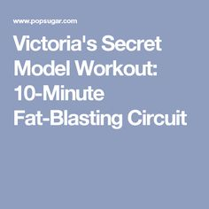 Victoria's Secret Model Workout: 10-Minute Fat-Blasting Circuit