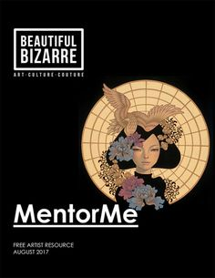 ** FREE ARTIST RESOURCE ** Get your free copy >> beautifulbizarre.net/shop/mentorme/ . Our free Q&A resource will provide insights into how some of the most esteemed artists have made a name for themselves in an increasingly competitive market, how they make a business of being an artist, how they found their niche, intimate details of their practice etc. Edition 1 Mentors: Audrey Kawasaki, Mab Graves, Jana Brike, Fin DAC, Troy Brooks, Sarah Joncas, Mahlimae, Sheri DeBow, Young Chun