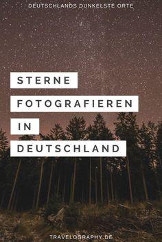 Inklusive Karte mit dunkelsten Orten Deutschlands #Astrofotografie #Astroscapes