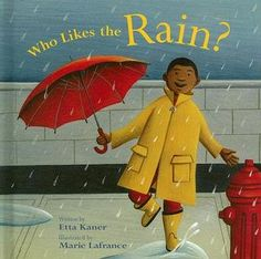 Who Likes the Rain? by Etta Kaner *NONFICTION*