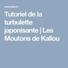 Tutoriel de la turbulette japonisante | Les Moutons de Kallou
