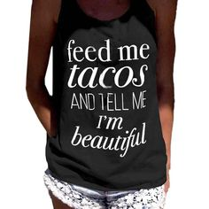 Fashion Ladies' stylish letter print T shirt Cool Feed Me Tacos Sexy sleeveless shirts casual brand design tops S~xxxL