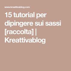 15 tutorial per dipingere sui sassi  [raccolta]                    Kreattivablog