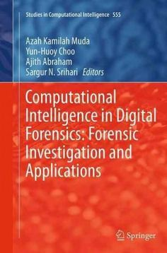 Computational Intelligence in Digital Forensics: Forensic Investigation and Applications