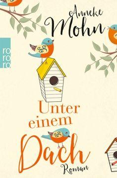 Familie ist nichts für Feiglinge. Unter einem Dach von Anneke Mohn. Dana liebt ihren Job an der Uni, das Leben im Hamburger Grindelviertel - und Mattis. Dass ihr neuer Freund drei Kinder ...