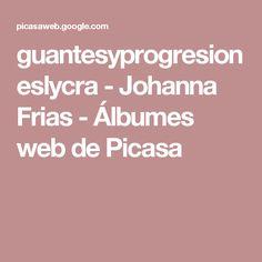 guantesyprogresioneslycra - Johanna Frias - Álbumes web de Picasa