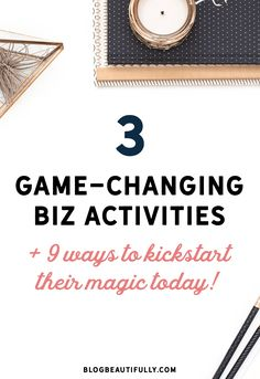 Is your biz in a slump? You NEED these 3 game-changing biz activities! Click through to learn what they are, and 9 different ways to implement them in your business ASAP. via Blog Beautifully