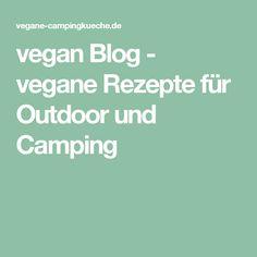 vegan Blog - vegane Rezepte für Outdoor und Camping